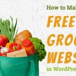 How To Make A Grocery Website in WordPress for FREE  – GROCERY STORE 2021