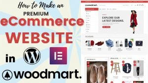 Read more about the article How to Create a Premium eCommerce Website with WordPress in 2021 – WoodMart Theme Tutorial (Easy for Beginners)